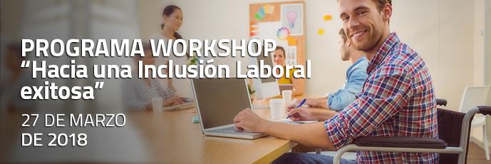 """PROGRAMA WORKSHOP """"Hacia una Inclusión Laboral exitosa"""""""
