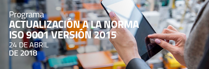 ACTUALIZACIÓN A LA NORMA ISO 9001 VERSIÓN 2015