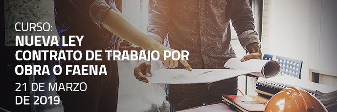 Nueva ley: Contrato de Trabajo por Obra o Faena