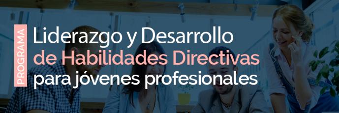 Liderazgo y Desarrollo de Habilidades Directivas para jóvenes profesionales